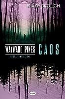 Wayward Pines - Caos (Wayward Pines, #3)