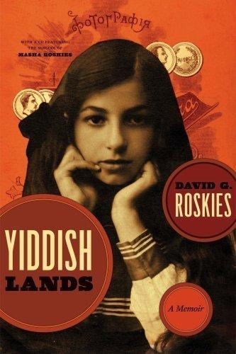 Yiddishlands: A Memoir (Non-Series) David G. Roskies