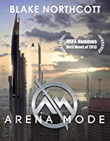 Arena Mode (The Arena Mode Saga, #1)
