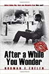 After a While You Wonder by N.E. Edelen