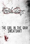 The Girl in the Gray Sweatshirt