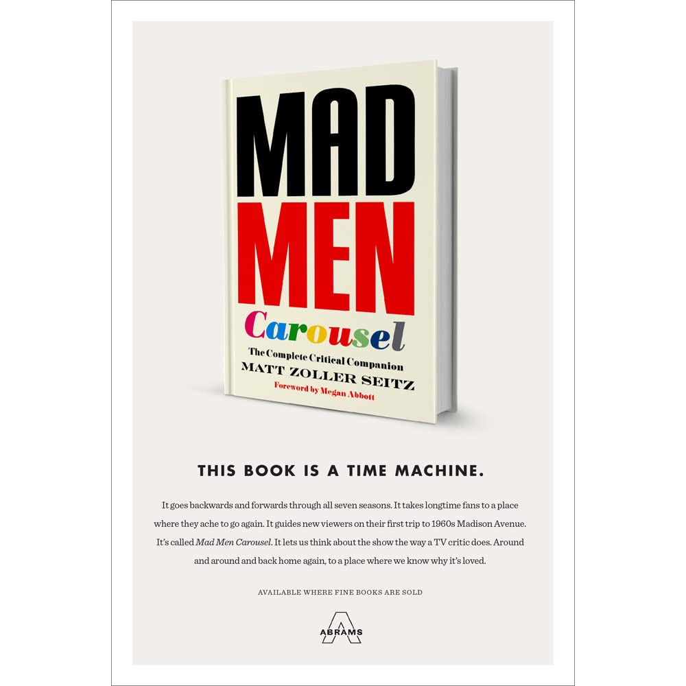 Seriously Folks This Madison Tv Viewer >> Mad Men Carousel The Complete Critical Companion By Matt Zoller Seitz