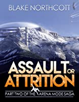 Assault or Attrition (The Arena Mode Saga, #2)