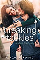 Breaking Tackles: A Taking Flight Novel (Taking Flight #3)