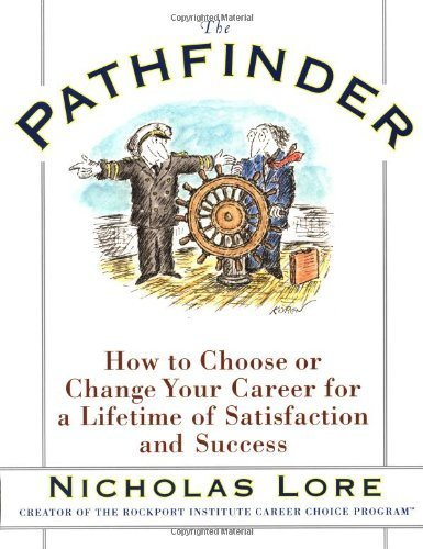 The-pathfinder-how-to-choose-or-change-your-career-for-a-lifetime-of-satisfaction-and-success