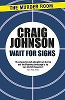 Wait for Signs (A Walt Longmire Mystery)