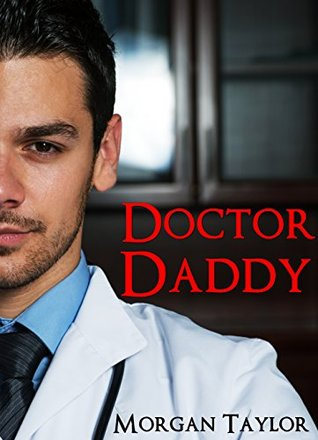 Doctor Daddy (Medical Age Play Taboo Older Man Younger Woman First Time)
