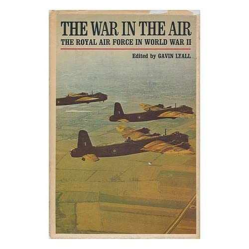 The War In the Air: The Royal Air Force in World War II by ...