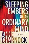Sleeping Embers of an Ordinary Mind