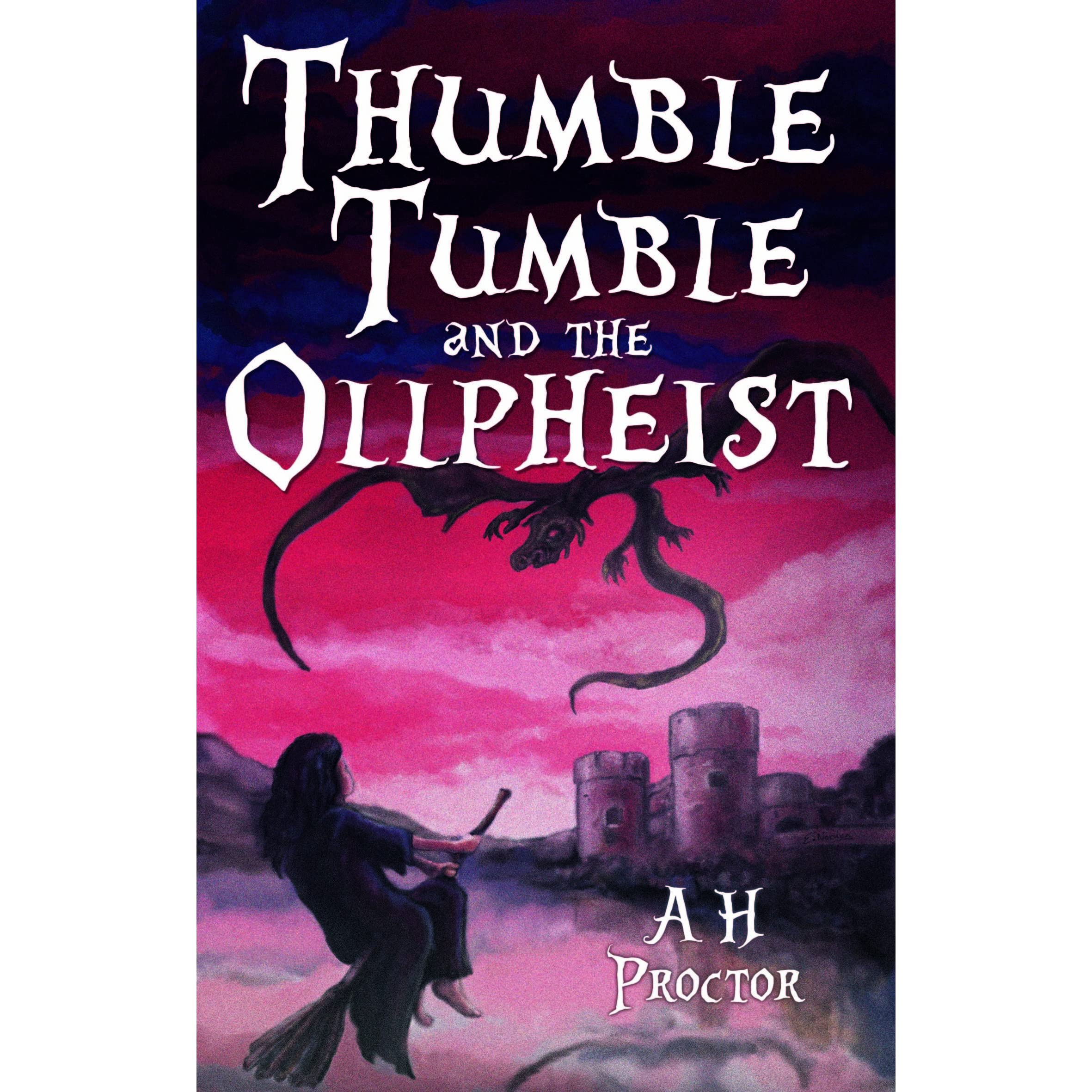 Thumble Tumble And The Ollpheist (thumble Tumble, #1) By Ah Proctor €�  Reviews, Discussion, Bookclubs, Lists
