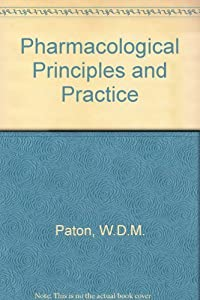 Pharmacological Principles and Practice