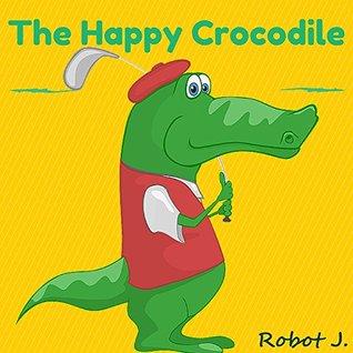 Books for Kids: The Happy Crocodile (kids books Ages 3-10): Bedtime Stories For Kids, Children's Books,beginner reader books