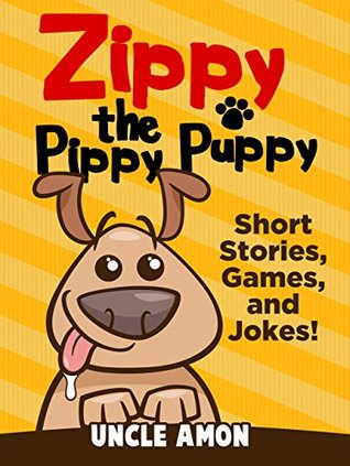 Children's Books: Zippy the Pippy Puppy! (Beginner Readers Fiction