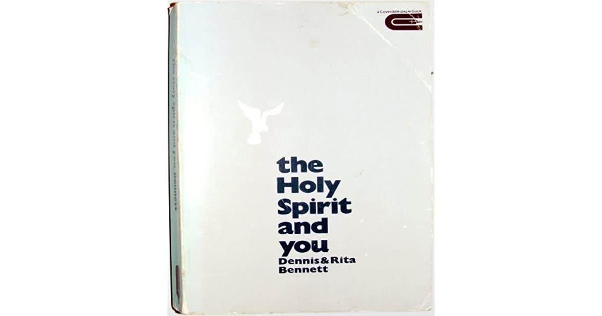 The Holy Spirit And You by Dennis J  Bennett