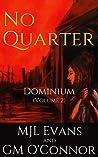 No Quarter: Dominium - Volume 2