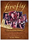 Firefly: The Gorramn Shiniest Language Guide and Dictionary in the 'Verse audiobook download free