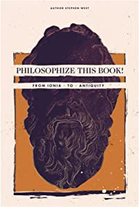 Philosophize This Book: From Ionia to Antiquity
