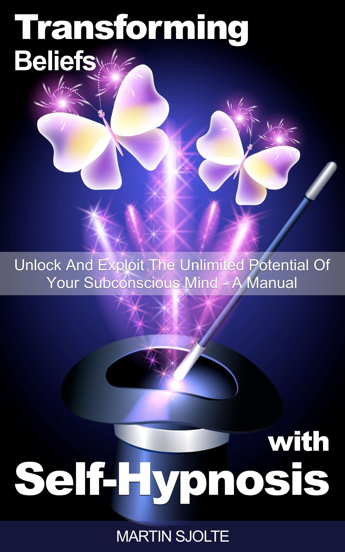 Book cover Transforming-Beliefs-with-Self-Hypnosis-Unlock-and-Exploit-The-Unlimited-Potential-of-Your-Subconscious-Mind-a-Manual