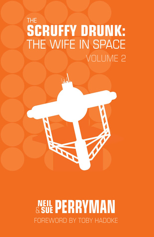 The Scruffy Drunk: The Wife in Space, Volume 2