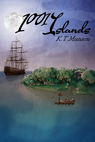 1001 Islands by K.T. Munson