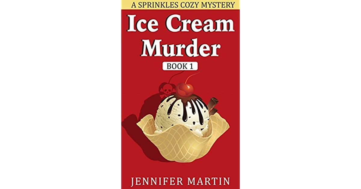 Ice Cream Murder Sprinkles Cozy Mystery 1 By Jennifer Martin