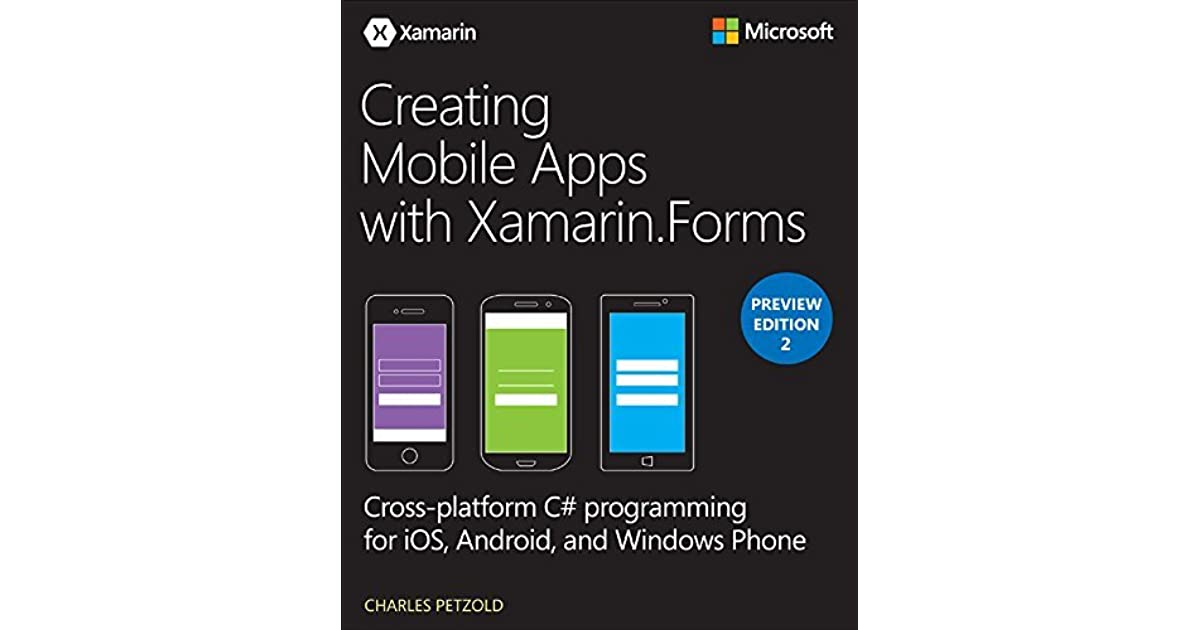 Creating Mobile Apps with Xamarin Forms Preview Edition 2 by