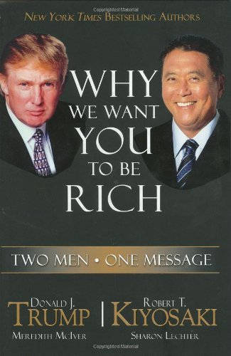Why We Want You to Be Rich - Donald J Trump