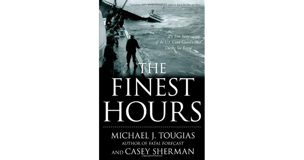 The finest hours the true story of the us coast guards most the finest hours the true story of the us coast guards most daring sea rescue by michael tougias fandeluxe Gallery
