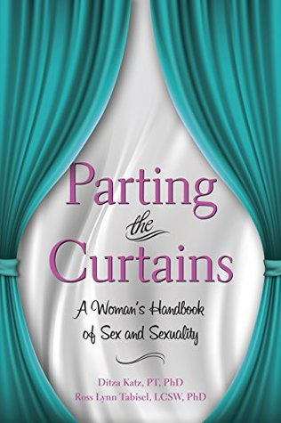 Parting the Curtains: A Woman's Handbook of Sex and Sexulity