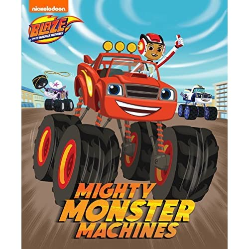 0e5dd557 Mighty Monster Machines (Blaze and the Monster Machines) by Nickelodeon  Publishing