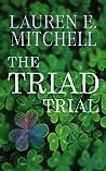 The Triad Trial