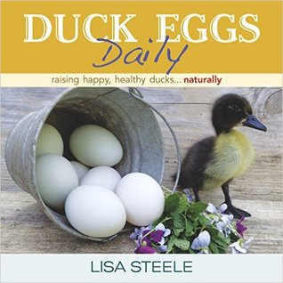 Duck Eggs Daily: Raising Happy, Healthy Ducks   Naturally by