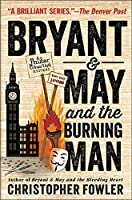 Bryant & May and the Burning Man (Peculiar Crimes Unit #12)