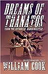 Dreams of Thanatos: Collected Macabre Tales