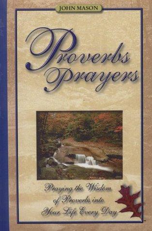 Proverbs Prayers by John Mason