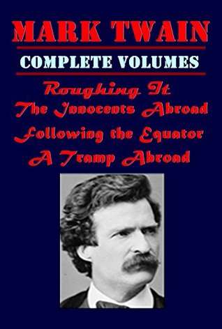 Mark Twain 4 Travel Novels - The Innocents Abroad Complete, Roughing It Complete, Following the Equator Complete, A Tramp Abroad Complete