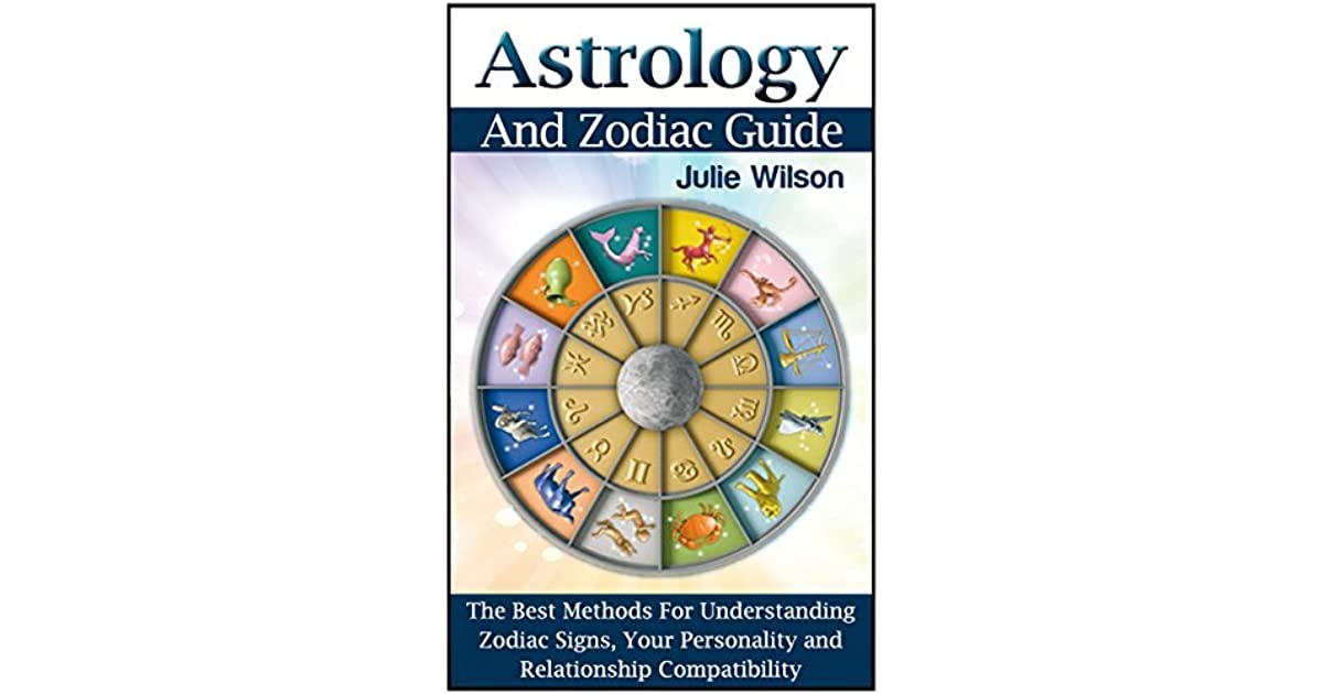 Astrology And Zodiac Guide: The Best Methods For Understanding