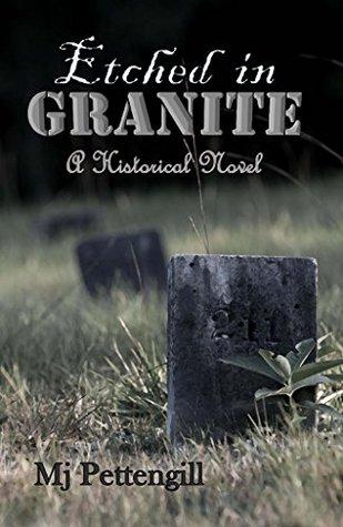 Etched in Granite: A Historical Novel