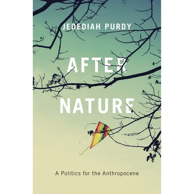 After Nature: In new book, Purdy traces critical changes in our relationship with the natural world