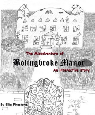 The Misadventure of Bolingbroke Manor: An interactive ghost hunting adventure