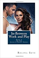 In-Between Work and Play (Jocelyn Frost #1)