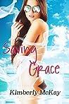 Saving Grace by Kimberly  McKay
