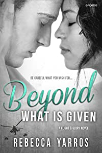 Beyond What is Given (Flight & Glory, #3)