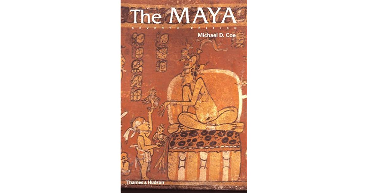 The Maya by Michael D  Coe