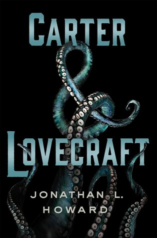 Carter & Lovecraft (Carter & Lovecraft, #1) by Jonathan L
