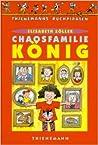 Die Chaosfamilie König (Die Chaosfamilie, #1)