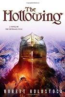 The Hollowing (Mythago Wood, #4)