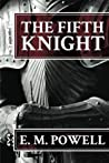 The Fifth Knight (The Fifth Knight #1)