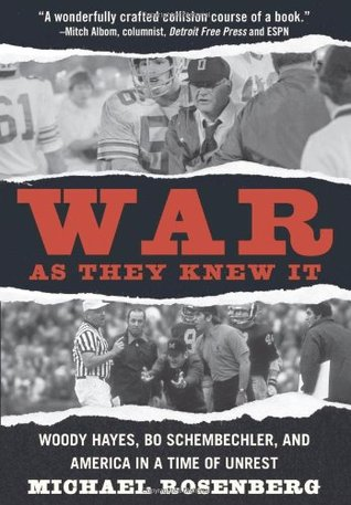 War as They Knew It: Woody Hayes, Bo Schembechler and America in a Time of Unrest