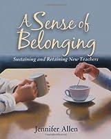 A Sense of Belonging: Sustaining and Retaining New Teachers